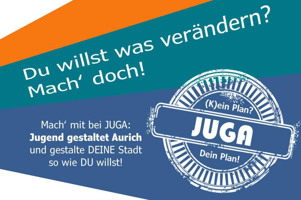 3 Farbstreifen mit Text: Du willst was verändern? Mach' doch! Mach mit bei JUGA: Jugend gestaltet Aurich - und gestalte deine Stadt so wie du willst