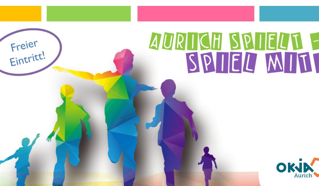 Aurich spielt… Spiel mit!